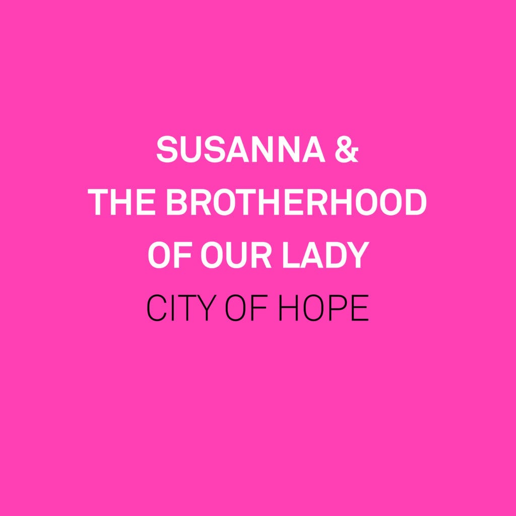 City of Hope Single – Susanna & the Brotherhood of Our Lady